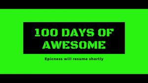 100 days of awesom
